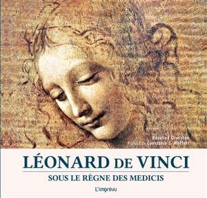 Léonard de Vinci : sous le règne des Médicis