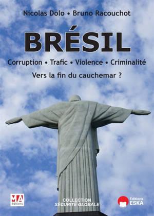 Brésil : corruption, trafic, violence, criminalité : vers la fin du cauchemar ?
