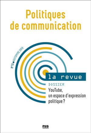 Politiques de communication, la revue. n° 13, YouTube, un espace d'expression politique ?