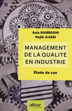 Management de la qualité en industrie : étude de cas