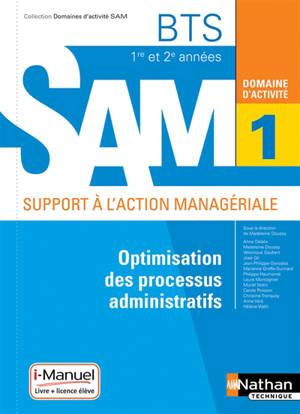 Optimisation des processus administratifs BTS 1re et 2e années SAM, support à l'action managériale : domaine d'activité 1 : nouveau référentiel