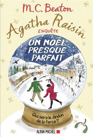 Agatha Raisin enquête. Volume 18, Un Noël presque parfait