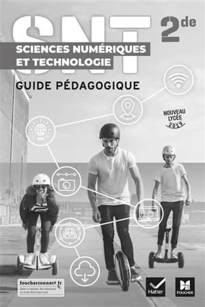 Sciences numériques et technologie 2de : guide pédagogique : nouveau lycée 2019