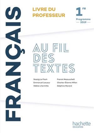 Au fil des textes, français 1re : livre du professeur : programme 2019