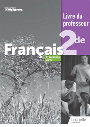 L'écume des lettres : français 2de, programme 2019 : livre du professeur