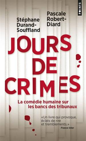 Jours de crimes : la comédie humaine sur les bancs des tribunaux