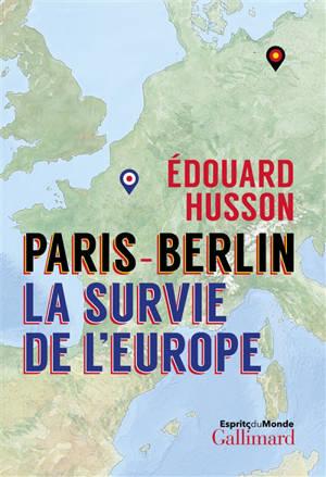 Paris-Berlin : la survie de l'Europe