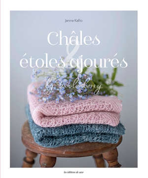 Châles & étoles ajourées au tricot by Woolenberry
