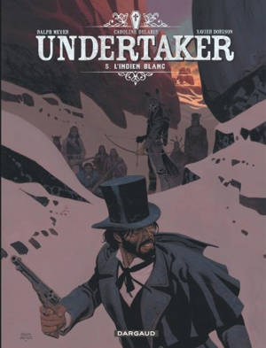 Undertaker. Volume 5, L'Indien blanc