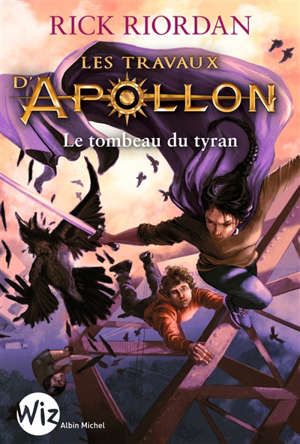 Les travaux d'Apollon. Volume 4, Le tombeau du tyran