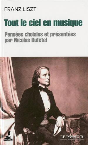 Tout le ciel en musique. Suivi de Liszt et le hérisson