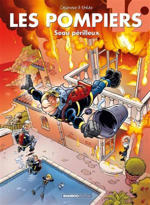 Les pompiers. Volume 19, Seau périlleux