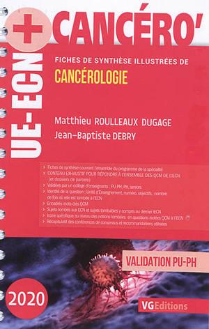 Cancéro', 2020 : fiches de synthèse illustrées de cancérologie : validation PU-PH