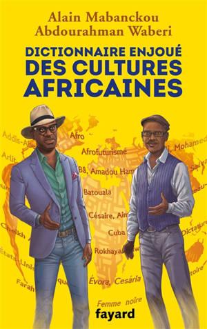 Dictionnaire enjoué des cultures africaines