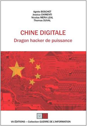 Chine digitale : dragon hacker de puissance ou comment la Chine a rattrapé son retard en saisissant, avec force stratagèmes, les opportunités liées au capitalisme numérique