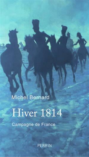 Hiver 1814 : campagne de France