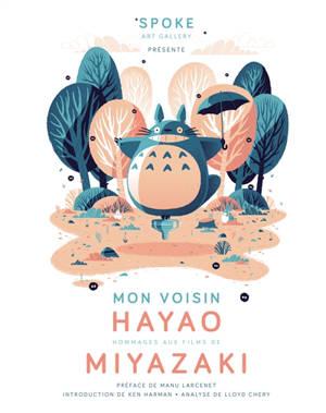 Mon voisin Hayao : art inspired by the films of Miyazaki