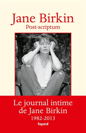Munkey diaries. Volume 2, Post-scriptum : le journal intime de Jane Birkin : 1982-2013