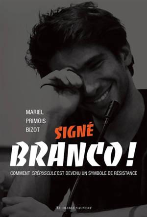 Signé Branco ! : comment Crépuscule est devenu un symbole de résistance