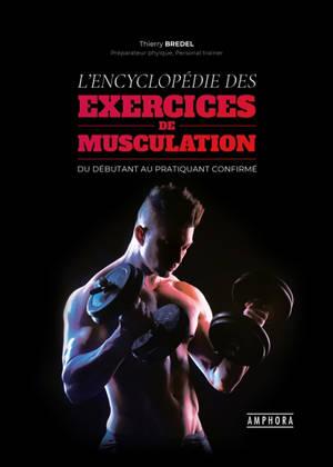 L'encyclopédie des exercices de musculation