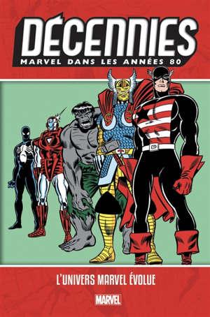 Décennies Marvel, Dans les années 80 : l'univers Marvel évolue
