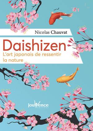 Daishizen : l'art japonais de ressentir la nature
