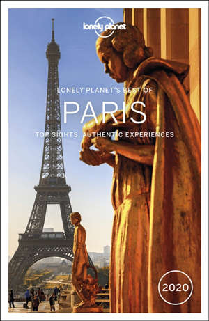 Lonely planet's best of Paris : top sights, authentic experiences : 2020