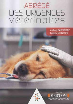 Abrégé des urgences vétérinaires