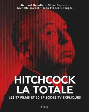 Hitchcock, la totale : les 57 films et 20 épisodes TV expliqués