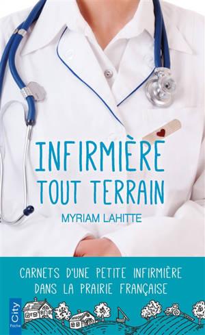 Infirmière tout terrain : carnets d'une petite infirmière dans la prairie française
