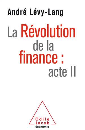La révolution de la finance : acte II