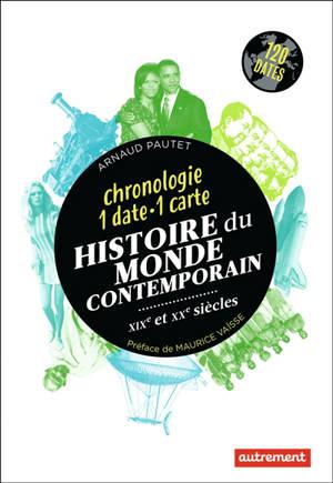 Histoire du monde contemporain, XIXe et XXe siècles : chronologie 1 date-1 carte