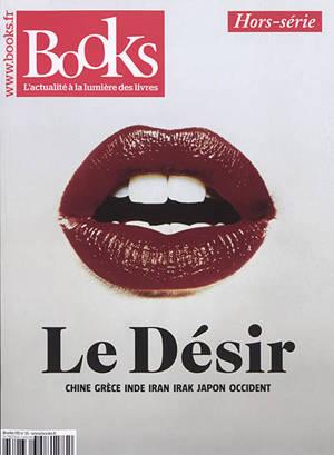 Books, hors-série. n° 15, Le désir : Chine, Grèce, Inde, Iran, Irak, Japon, Occident