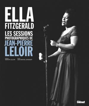Ella Fitzgerald : les sessions photographiques de Jean-Pierre Leloir