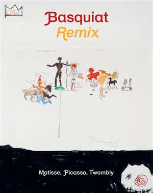 Jean-Michel Basquiat : regards avec Matisse, Picasso, Twombly : exposition, Avignon, Centre d'art contemporain-Collection Lambert, du 30 juin 2019 au 29 septembre 2019