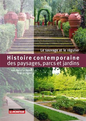 Histoire contemporaine des paysages, parcs et jardins : le sauvage et le régulier