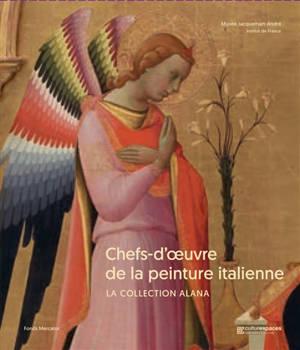 Chefs-d'oeuvre de la peinture italienne : la collection Alana : exposition, Paris, Musée Jacquemart-André, du 13 septembre 2019 au 20 janvier 2020
