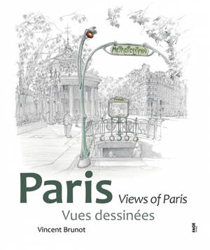 Paris : vues dessinées = Views of Paris