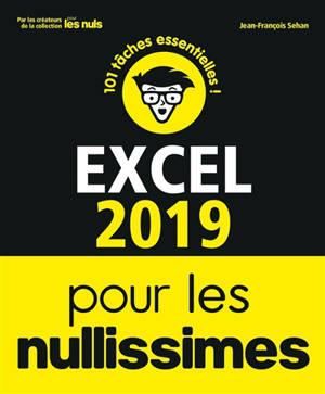 Excel 2019 pour les nullissimes : 101 tâches essentielles !