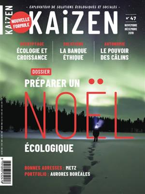 Kaizen : explorateur de solutions écologiques et sociales. n° 47, Préparer un Noël écologique