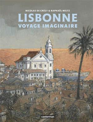 Lisbonne, voyage imaginaire