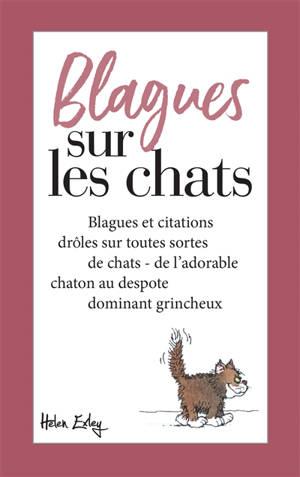 Blagues sur les chats : blagues et citations drôles sur toutes sortes de chats : de l'adorable chaton au despote dominant grincheux
