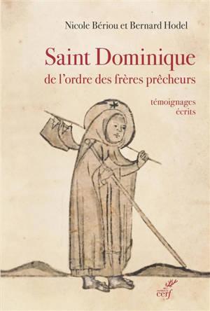 Saint Dominique de l'ordre des Frères prêcheurs : témoignages écrits : fin XIIe-XVe siècle