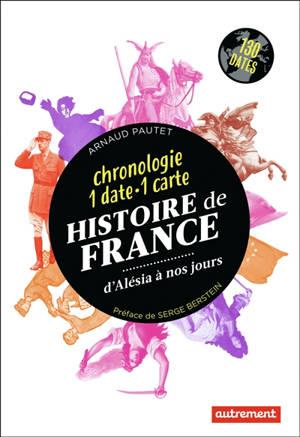 Histoire de France d'Alésia à nos jours : chronologie 1 date-1 carte