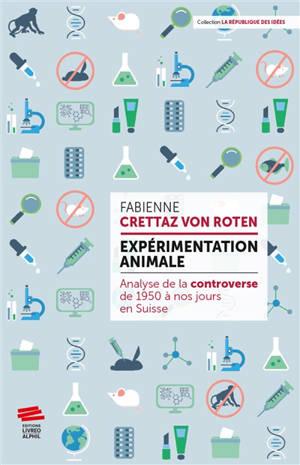 Expérimentation animale : analyse de la controverse de 1950 à nos jours en Suisse