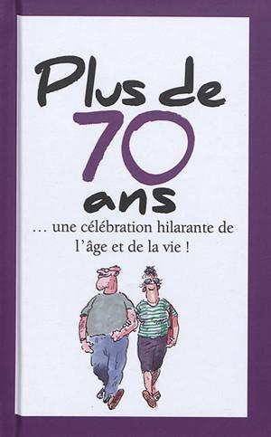 Plus de 70 ans : une célébration hilarante de l'âge et de la vie !