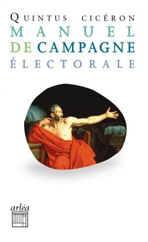 Petit manuel de campagne électorale : commentariolum. Suivi de L'art de gouverner une province