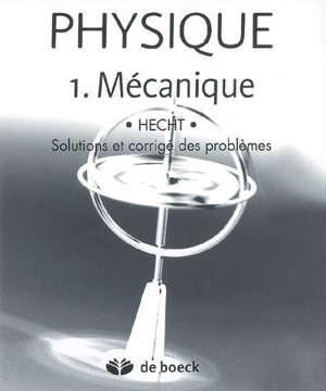 Physique. Volume 1, Mécanique : solutions et corrigé des problèmes