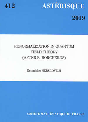 Astérisque. n° 412, Renormalization in quantum field theory (after R. Borcherds)