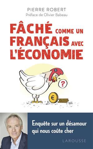 Fâché comme un Français avec l'économie : enquête sur un désamour qui nous coûte cher